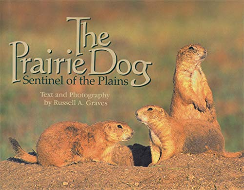 9780896724556: The Prairie Dog: Sentinel of the Plains