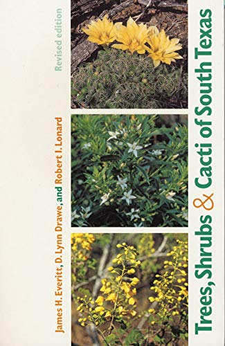 9780896724730: Trees, Shrubs, and Cacti of South Texas (Revised Edition)