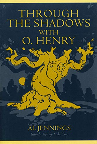 Through the Shadows with O. Henry (Double Mountain Books): Al Jennings