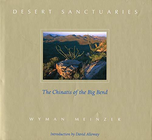 Desert Sanctuaries: The Chinatis of the Big Bend: Meinzer, Wyman