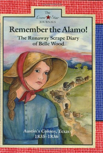 9780896724976: Remember the Alamo!: The Runaway Scrape Diary of Belle Wood, Austin's Colony, 1835-1836 (Lone Star Journals)