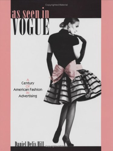 9780896725348: As Seen in Vogue: A Century of American Fashion in Advertising (Costume Society of America Series)