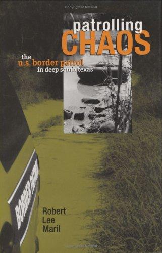 9780896725379: Patrolling Chaos: The U.S. Border Patrol in Deep South Texas