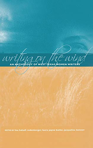9780896725409: Writing on the Wind: An Anthology of West Texas Women Writers
