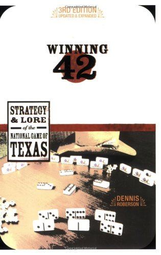 9780896725416: Winning 42: Strategy and Lore of the National Game of Texas (Third Edition)