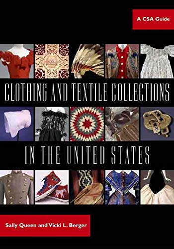 Clothing and Textile Collections in the United States: A CSA Guide (Paperback): Sally Queen, Vicki ...