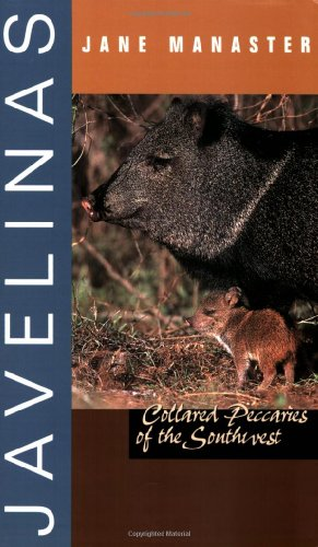 9780896725775: Javelinas: Collared Peccaries of the Southwest (Grover E. Murray Studies in the American Southwest)
