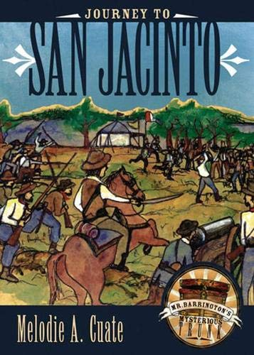9780896726024: Journey to San Jacinto (Mr. Barrington's Mysterious Trunk)