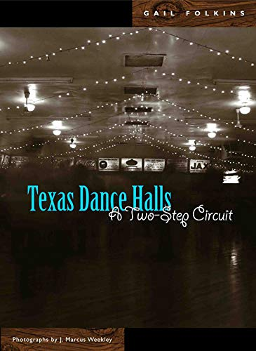 9780896726031: Texas Dance Halls: A Two-Step Circuit (Voice in the American West)