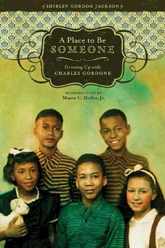 A Place to Be Someone: Growing Up: Shirley Gordon Jackson,