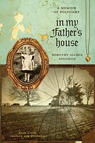 9780896726468: In My Father?s House: A Memoir of Polygamy (Voice in the American West)