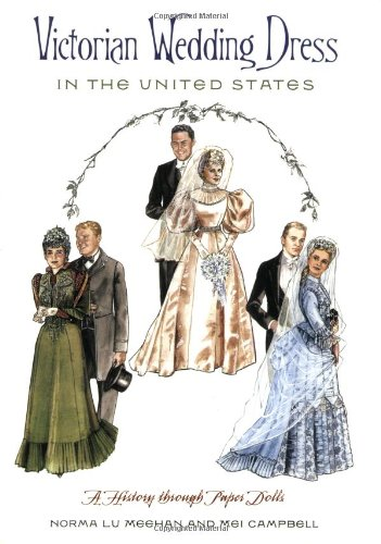 9780896726611: Victorian Wedding Dress in the United States: A History Through Paper Dolls