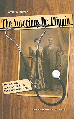 9780896726758: The Notorious Dr. Flippin: Abortion and Consequence in the Early Twentieth Century (Plains Histories)