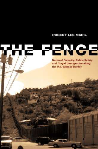 9780896726802: The Fence: National Security, Public Safety, and Illegal Immigration along the U.S.–Mexico Border