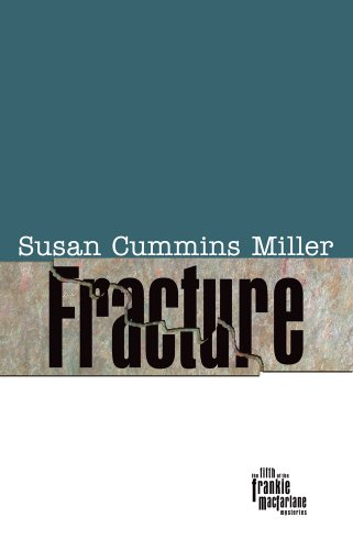 Fracture (Signed First Edition): Susan Cummins MIller