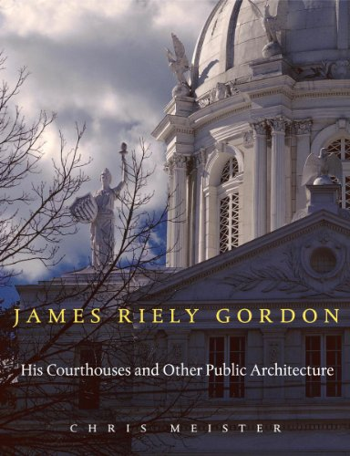 9780896726918: James Riely Gordon: His Courthouses and Other Public Architecture