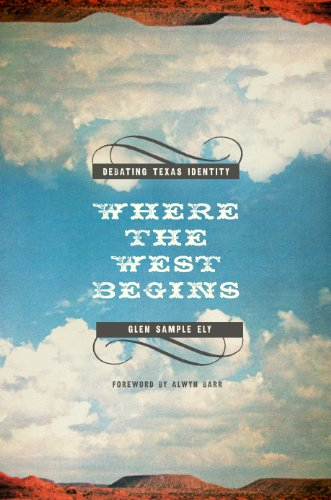 9780896727243: Where the West Begins: Debating Texas Identity (Plains Histories)