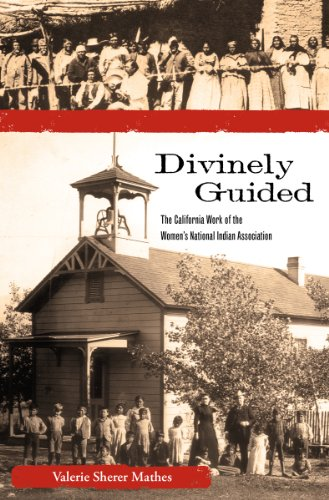 Divinely Guided: The California Work of the Women's National Indian Association (Women, Gender...