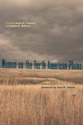 Women on the North American Plains (Plains Histories): Jean A. Stuntz, Renée M. Laegreid, Sandra K....