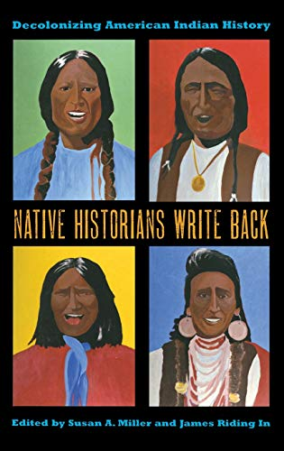 9780896727328: Native Historians Write Back: Decolonizing American Indian History