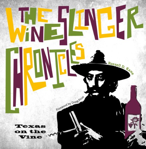 9780896727380: The Wineslinger Chronicles: Texas on the Vine (Grover E. Murray Studies in the American Southwest)