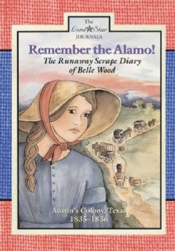 9780896727847: Remember the Alamo!: The Runaway Scrape Diary of Belle Wood, Austin's Colony, 1835–1836 (Lone Star Journals)