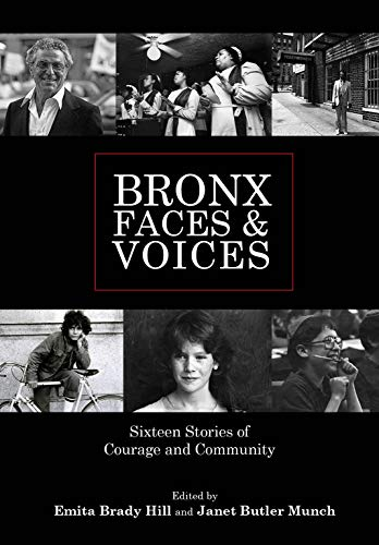 Bronx Faces and Voices - Sixteen Stories of Courage and Community: Emita Brady Hill