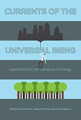 Currents of the Universal Being - Explorations in the Literature of Energy: Scott Slovic