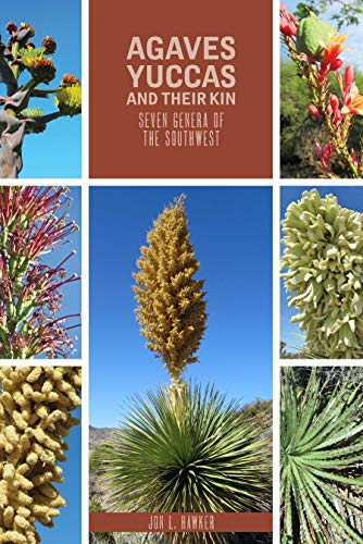 9780896729391: Agaves, Yucca, and Their Kin: Seven Genera of the Southwest (Grover E. Murray Studies in the American Southwest)