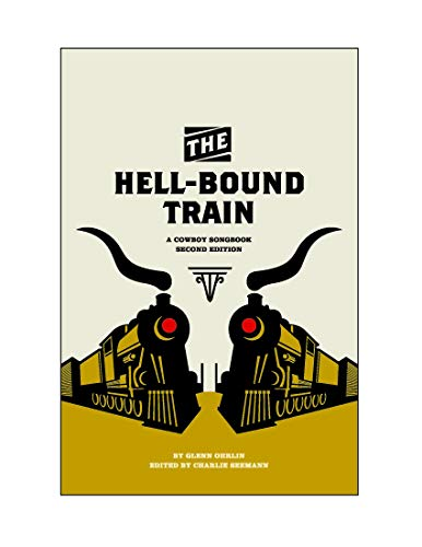 9780896729629: The Hell-Bound Train: A Cowboy Songbook, Second Edition (Voice in the American West)