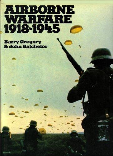 Airborne Warfare 1981-1945: Barry Gregory, John