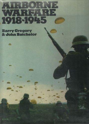 Airborne Warfare 1918-1945: Barry Gregory, John