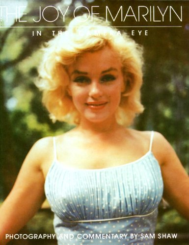9780896730304: The Joy of Marilyn in the Camera Eye / photography and commentary by Sam Shaw
