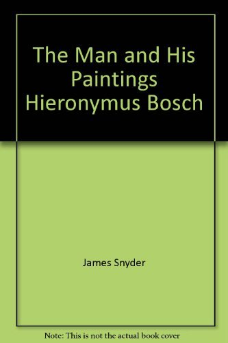 9780896730601: Hieronymus Bosch: The Man and His Paintings