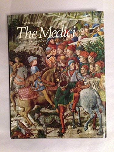 The Medici: A Great Florentine Family: Marcel Brion