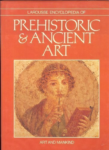 9780896730793: Larousse Encyclopedia of Prehistoric and Ancient Art