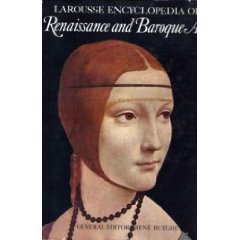 Larousse Encyclopedia of Renaissance and Baroque Art: Huyghe, Rene