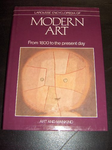 9780896730823: Larousse encyclopedia of modern art: From l800 to the present day