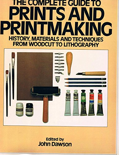 9780896730953: The Complete Guide to Prints and Printmaking: Techniques and Materials 80765