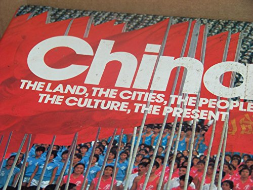 9780896731066: China: The Land, the Cities, the People, the Culture, the Present