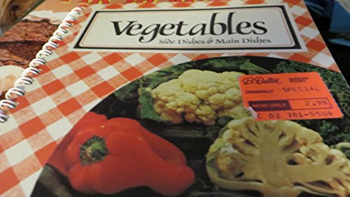 9780896731172: Vegetables: Side Dishes & Main Dishes