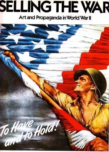 Selling the War: Art and Propaganda in World War II: Zeman, Zbynek