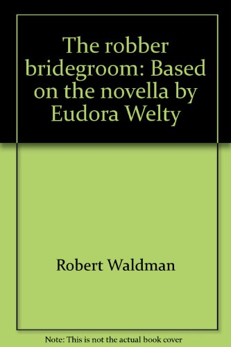 9780896760011: The robber bridegroom: Based on the novella by Eudora Welty