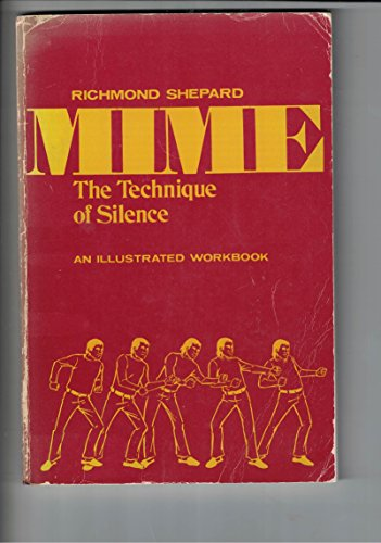 Mime: The Technique of Silence: Shepard, Richmond