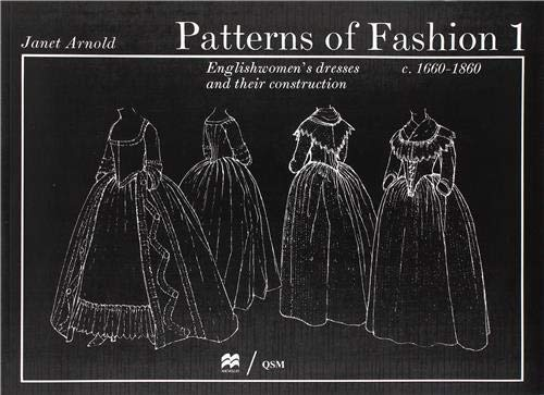 9780896760264: Patterns of Fashion 1: Englishwomen's Dresses and Their Construction C. 1660-1860