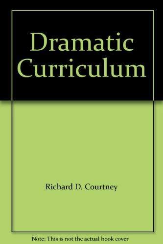 9780896760622: Dramatic Curriculum