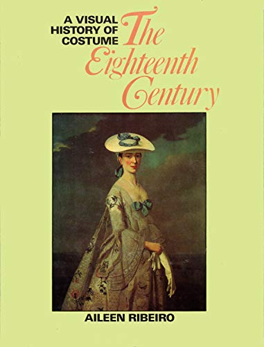 A Visual History of Costume: The Eighteenth Century: Ribeiro, Aileen