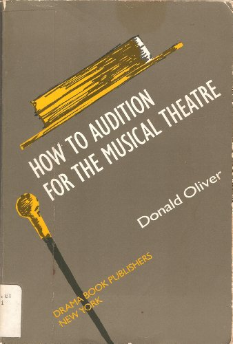9780896760806: How to Audition for the Musical Theatre: A Step-By-Step Guide to Effective Preparation