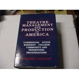 9780896761155: Theatre Management and Production in America: Commercial, Stock, Resident, College, Community, and Presenting Organizations