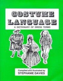 Costume Language: A Dictionary of Dress Terms: Davies, Stephanie Curtis